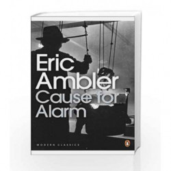 Cause for Alarm (Penguin Modern Classics) by Eric Ambler Book-9780141190327