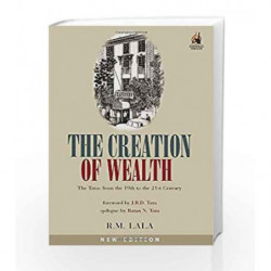 The Creation of Wealth: The Tatas from the 19th to the 21st Century by Lala, R. M. Book-9780143062240