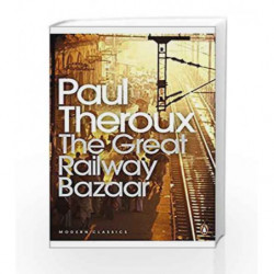 The Great Railway Bazaar (Penguin Modern Classics) by Paul Theroux Book-9780141189147