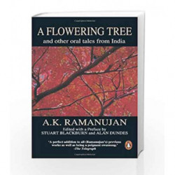 A Flowering Tree And Other Oral Tales From India by A. K. Ramanujan Book-9780140272987