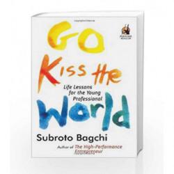 Go Kiss the World by Subroto Bagchi Book-9780670082308