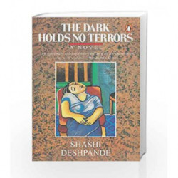 The Dark Holds No Terrors by Shashi Deshpande Book-9780140145984
