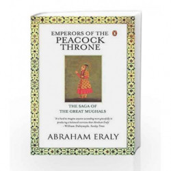 Emperors Of The Peacock Throne: The Saga of the Great Moghuls by Abraham Eraly Book-