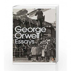 Modern Classics Penguin Essays of George Orwell (Penguin Modern Classics) by George Orwell Book-9780141183060