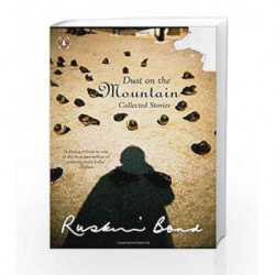 Dust On The Mountain : Collected Stories by Ruskin Bond Book-9780143067122