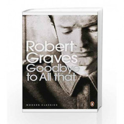 Modern Classics Goodbye To All That (Penguin Modern Classics) by Robert Graves Book-9780141184593