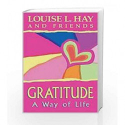 Gratitude : A Way Of Life by Louise L. Hay Book-9788190565561