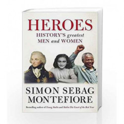 Heroes by Simon Sebag Montefiore Book-9781847243799