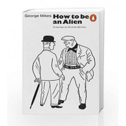 How To Be An Alien by George Mikes Book-9780140025149