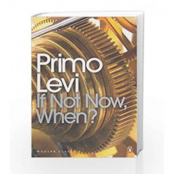 If Not Now, When? : Penguin UK (Penguin Modern Classics) by Primo Levi Book-9780141183909
