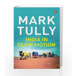 India in Slow Motion by Tully, Mark Book-9780143030478