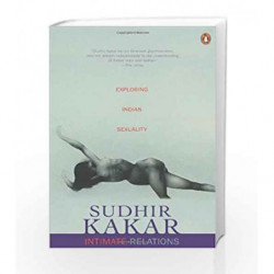 Intimate Relations: Exploring Indian Sexuality by Sudhir Kakar Book-9780140122664