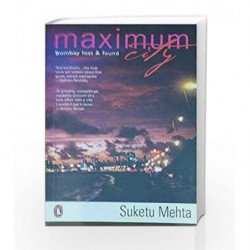 Maximum City: Bombay Lost & Found by Suketu Mehta Book-9780144001590
