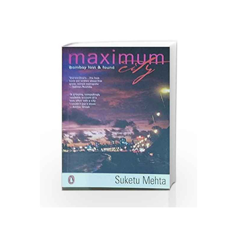Maximum City: Bombay Lost & Found by Suketu Mehta Book-9780144001590