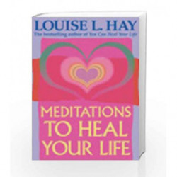 Meditations To Heal Your Life by Louise L. Hay Book-9788190565516