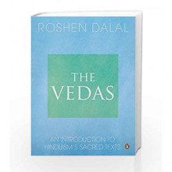 The Vedas: An Introduction to Hinduism's Sacred Texts by Roshen Dalal Book-9780143066385