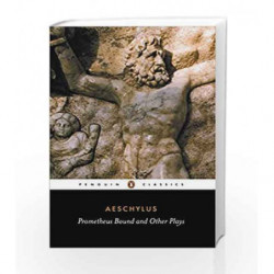 Prometheus Bound and Other Plays (Penguin Classics) by Aeschylus Book-9780140441123
