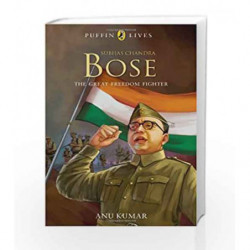 Subhas Chandra Bose (Puffin Lives) by Kumar, Anu Book-9780143331322