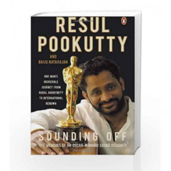 Sounding Off: The Memoirs of an Oscar Winning Sound Designer by Resul Pookutty Book-9780143067702