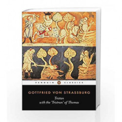 Tristan with the Surviving Fragments of the Tristran of Thomas (Penguin Classics) by Von Strassburg, G Book-9780140440980