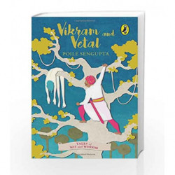 Vikram and Vetal (Tales of Wit and Wisdom) by Poile Sengupta Book-9780143334989