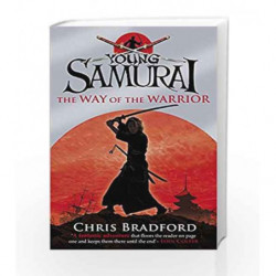 Young Samurai: The Way of the Warrior - Book 1 by Chris Bradford Book-9780141324302