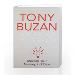 Age-Proof your Brai: Sharpen your Memory in 7 Days by Tony Buzan Book-9780007294657