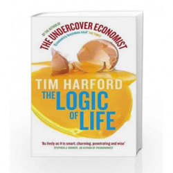 The Logic Of Life: The Undercover Economist Tim Harford by Tim Harford Book-9780349120416
