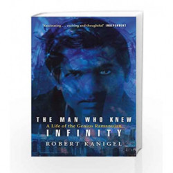 The Man Who Knew Infinity: A Life of the Genius Ramanujan by Robert Kanigel Book-9780349104522