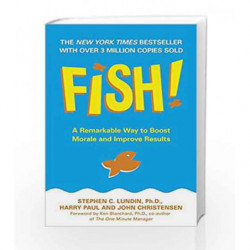 Fish!: A remarkable way to boost morale and improve results (Old Edition) by Stephen C. Lundin Book-9780340819807