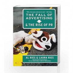 The Fall of Advertising and the Rise of PR by Al Ries Book-9780060081997