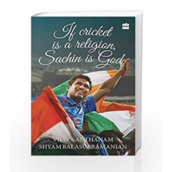 If Cricket is Religion, Sachin is God by SANTHANAM VIJAY Book-9788172238216