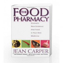 The Food Pharmacy: Dramatic New Evidence That Food Is Your Best Medicine by Jean Carper Book-9780671037369