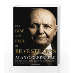 The Rise and Fall of Bear Stearns by Alan C. Greenberg Book-9781416562887