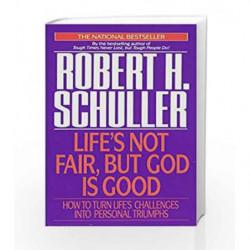 Life's Not Fair but God Is Good by Schuller, Robert Book-9780553561678