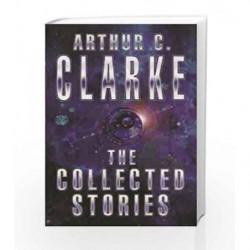 The Collected Stories Of Arthur C. Clarke (GollanczF.) by Arthur C. Clarke Book-9781857983234