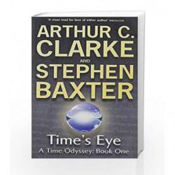 Time's Eye: Time Odyssey: Book 1 (GollanczF.) by Arthur C. Clarke Book-9780575076471