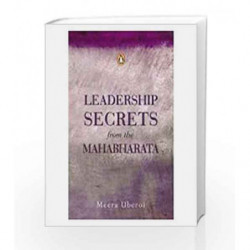 Leadership Secrets from the Mahabharata: First Edition by Uberoi, Meera Book-9780143030409