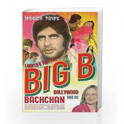 Looking For The Big B: Bollywood Bachachan And Me by Jessica Hines Book-9780747568629