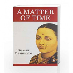 A Matter Of Time by Shashi Deshpande Book-9780140263909