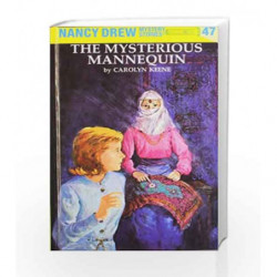 Nancy Drew 47: The Mysterious Mannequin by Carolyn Keene Book-9780448095479