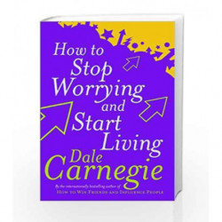 How to Stop Worrying and Start Living by Dale Carnegie Book-9780091906412
