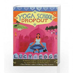Yoga School Dropout by Lucy Edge Book-9780091899233