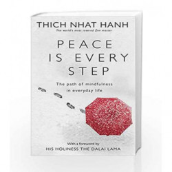 Peace Is Every Step: The Path of Mindfulness in Everyday Life by Thich Nhat Hanh Book-9780712674065