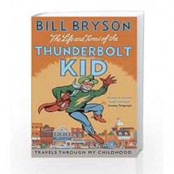 Life & Times of the Thunderbolt Kid (Bryson) by Bill Bryson Book-9780552155465