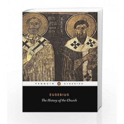 The History of the Church from Christ to Constantine (Penguin Classics) by Eusebius Book-9780140445350
