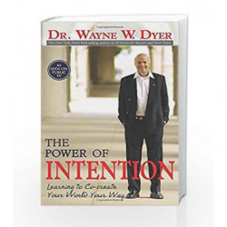 The Power of Intention by Dyer, Dr. Wayne W. Book-9788190565523