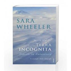 Terra Incognita: Travels in Antarctica by Sara Wheeler Book-9780099731818