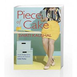 A Piece Of Cake by Swati Kaushal Book-9780143065081