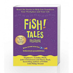 Fish Tales: Real stories to help transform your workplace and your life by Stephen C. Lundin Book-9780340821947